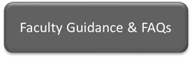 Faculty Guidance and FAQs
