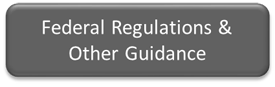 Federal Regulations & Other Guidance